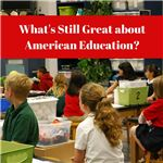 What's Still Great about American Education-