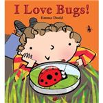 I Love Bugs by Emma Dodd