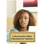 Cybersecurity Ethics Education for Students