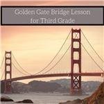 Golden Gate Bridge Lesson Grade 3
