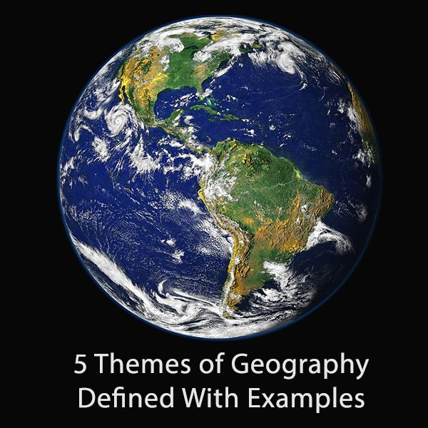 The 5 Themes of Geography Defined With Examples