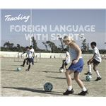 Teaching Foreign Language with Sports