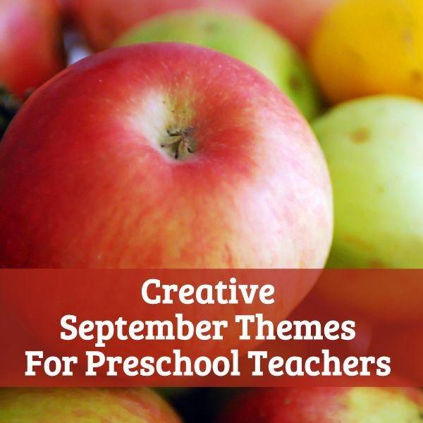 Fun Teaching Ideas for September Preschool Themes