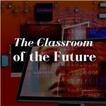 The Classroom of the Future