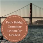 Pops Bridge Grammar Lesson Grade 3