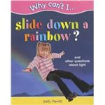 Why Cant I Slide Down a Rainbow by Hewitt