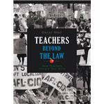 Teachers Beyond the Law: How Teachers Changed Their World by Oscar Weil