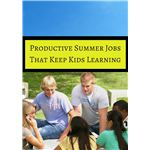Productive Summer Jobs That Keep Kids Learning