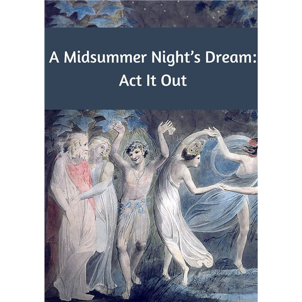 Bring A Midsummer Night's Dream to Life in Your Classroom: Act Out Scenes
