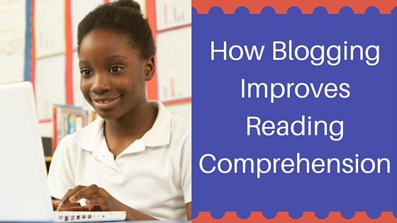 How Student Blogging Can Improve Reading Comprehension