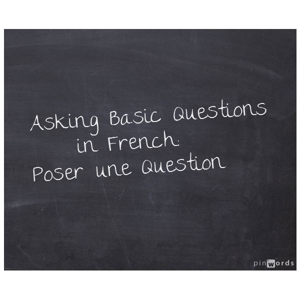 Asking Basic Questions in French: A Lesson Plan for Grades 7 Through University Level