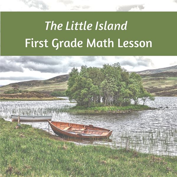 "Teaching First Graders Math Word Problems with ""The Little Island"""