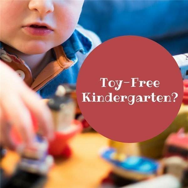Toy-Free Kindergarten