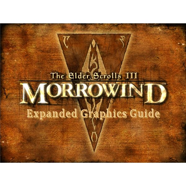 Morrowind Expanded Graphics Guide: Morrowind Graphic Extender
