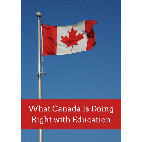 What Canada Is Doing Right with Education