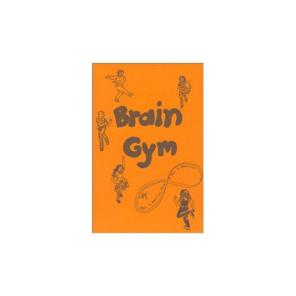 Brain Gym by Paul Dennison and Gail Dennison
