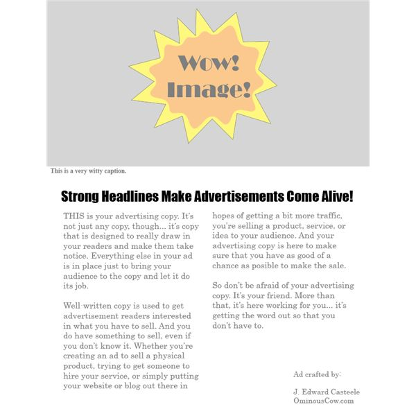 A strong headline directs the attention of your readers to your ad content.