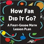 How Far Did It Go? Math Lesson Plan on Measuring Distance