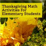 Thanksgiving lesson plans and activities for elementary math teachers