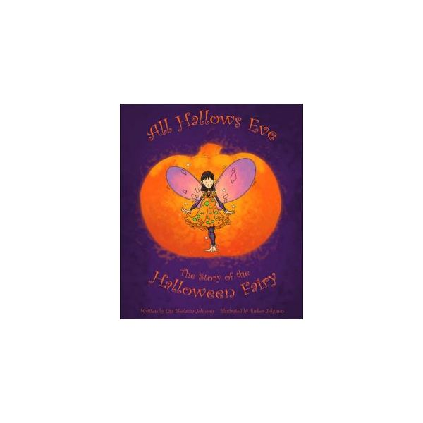 All Hallows Eve - The Story of the Halloween Fairy - Childrens Book