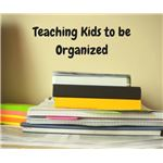 Teaching Kids to Organize for School and Home