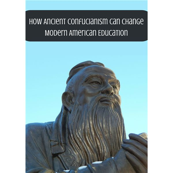 How Ancient Confucianism Can Change Modern American Education