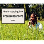 Understanding How Creative Learners Think