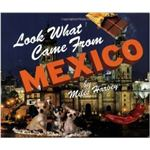 Look What Came From Mexico by Miles Harvey