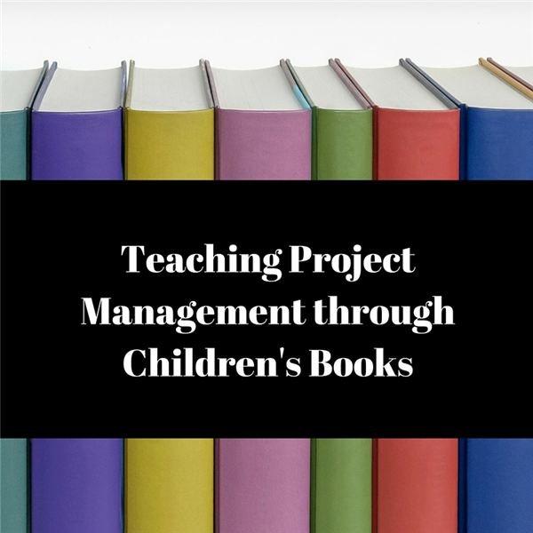 Teaching Project Management through Children's Books