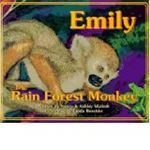 Emily the Rain Forest Monkey by Nancy Skolnik and others