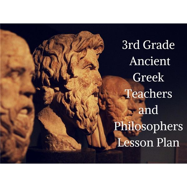 3rd Grade Ancient Greek Teachers and PhilosophersLesson Plan