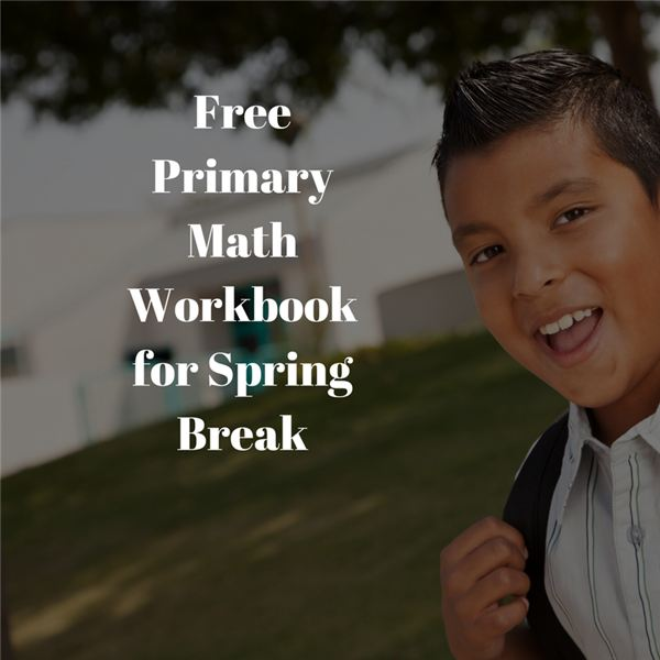 Free Primary Math Workbook for Spring Break
