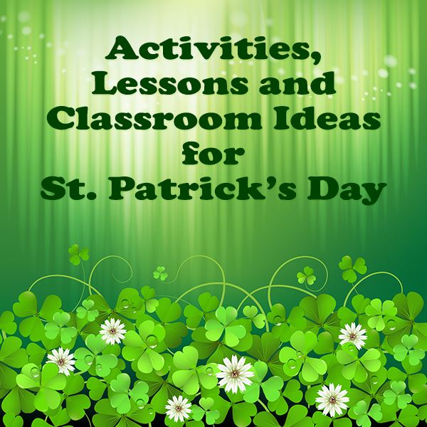 St Patricks Day Classroom Activities Lessons And Craft Ideas