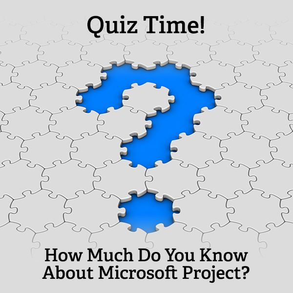 Test your knowledge of Microsoft Project with this short quiz!