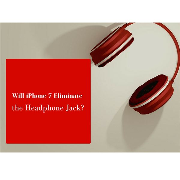 Will Apple's iPhone 7 Eliminate the Headphone Jack?