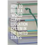 How to Build a 'World Class' Education System in the United States