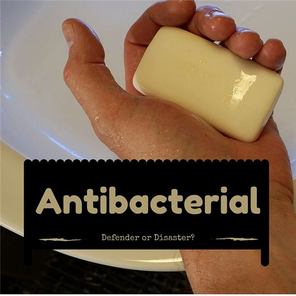 Antibacterial- Defender or Disaster-