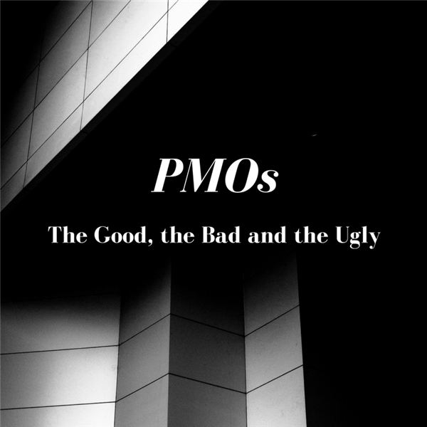 PMOs The Good, the Bad and the Ugly