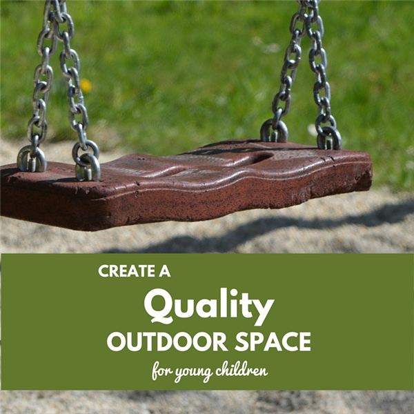 Create a Quality Outdoor Space for Young Children