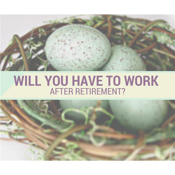 Retirement Planning: Should You Work After Retirement? Will You Be Forced to Keep a Job?