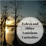 Zydeco and Other Louisiana Curiosities