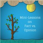 Mini-Lessons on Fact vs. Opinion