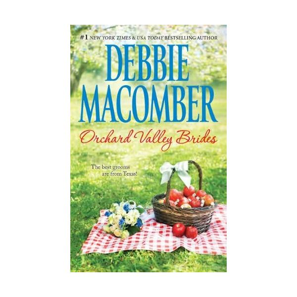 Books by Debbie Macomber:  Orchard Valley Brides