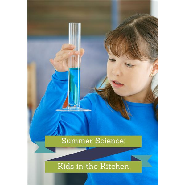 Summer Science: Kids in the Kitchen