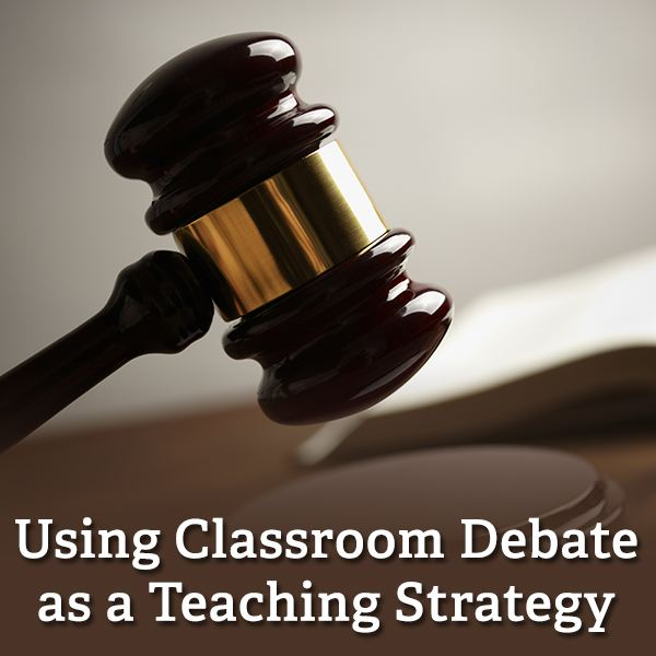 Should you incorporate classroom debates as part of your teaching strategy?