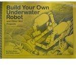 Build Your Own Underwater Robot Book