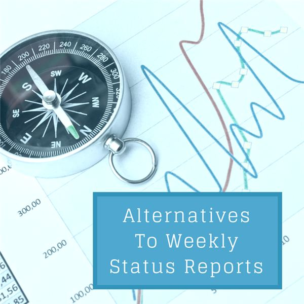 Alternatives to Weekly Status Reports: Voice Mails, Video Presentations, Blog Posts & More