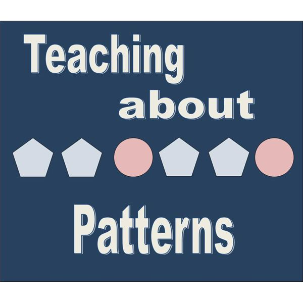 Teaching about Patterns
