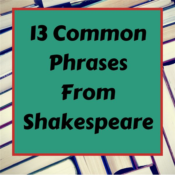 Thirteen Common Shakespeare Phrases: High School Lesson Plan