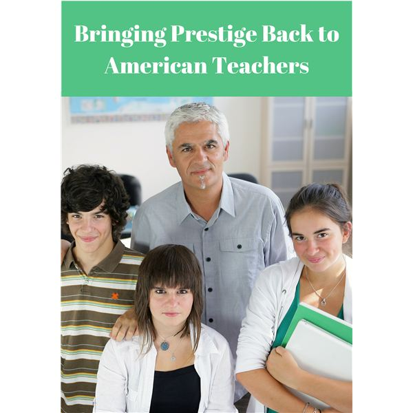 Restoring the Positive Standing and Respect That Teachers in the U.S. Deserve